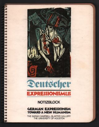 Deutscher Expressionismus. German Expressionism Toward a New Humanism: An exhibition of German...