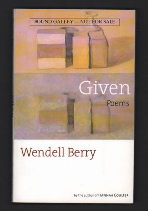 Given: New Poems. Wendell Berry.
