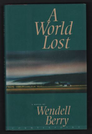 A World Lost. Wendell Berry.