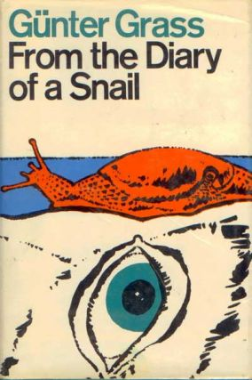 From the Diary of a Snail. Günter Grass.