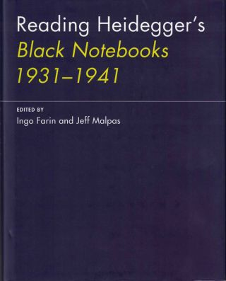 Reading Heidegger's Black Notebooks 1931-1941. Martin Heidegger, Ingo Farin, Jeff Malpas, Ed