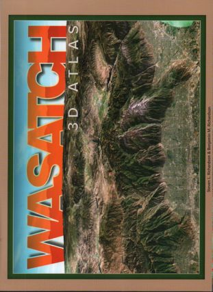 Wasatch 3D Atlas. Steven L. Richardson, Benjamin M. Richardson