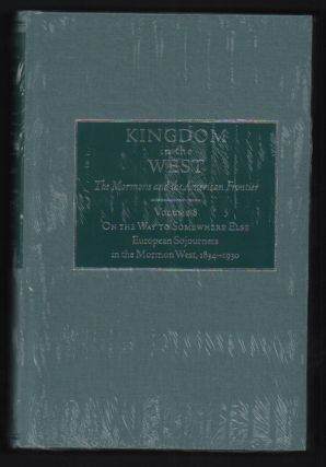 Kingdom in the West, Volume 8 - On the Way to Somewhere Else: European Sojourners in the Mormon...