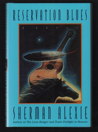 Reservation Blues. Sherman Alexie