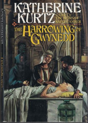 The Harrowing of Gynedd: Volume I of the Heirs of Saint Camber. Katherine Kurtz