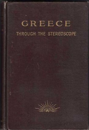 Greece: Through the Stereoscope. Rufus B. Richardson.
