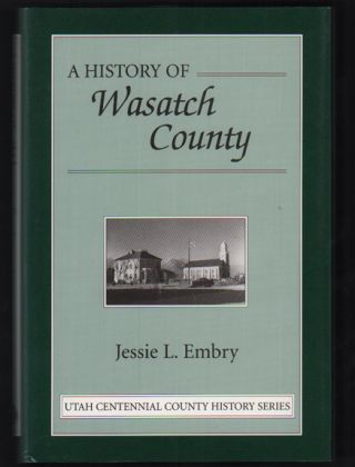 A History of Wasatch County. Jessie L. Embry.