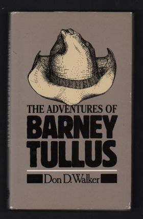 The Adventures of Barney Tullus. Don D. Walker.