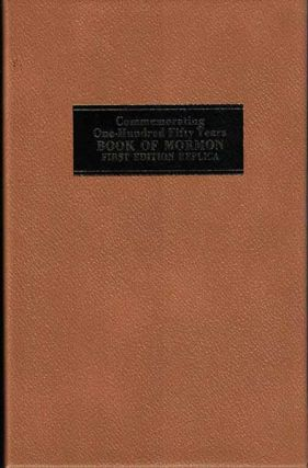 Book of Mormon: An account written by the hand of Mormon, upon Plates taken from the Plates of...