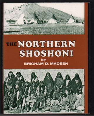 The Northern Shoshoni. Brigham D. Madsen