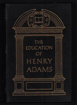 The Education of Henry Adams. Henry Adams, Henry Seidel Canby