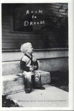 Room to Dream. David Lynch, Kristine McKenna