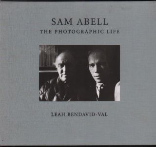 Sam Abell: The Photographic Life. Leah Bendavid-Val