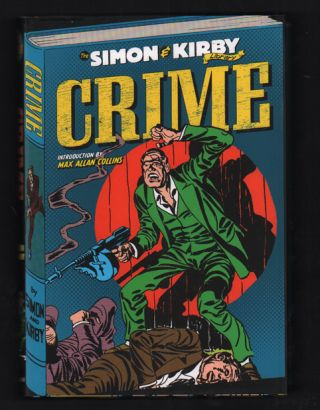 The Simon and Kirby Library: Crime. Joe Simon, Jack Kirrby