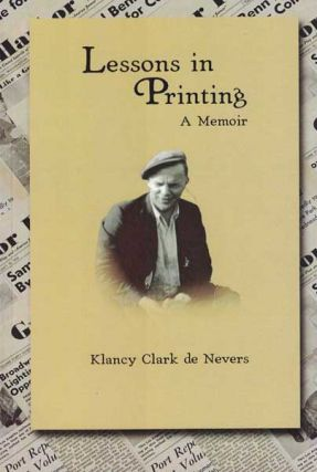 Lessons in Printing: A Memoir. Klancy Clark de Nevers