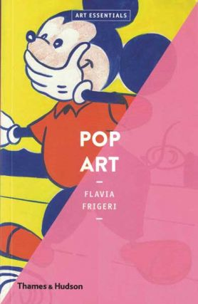 Art Essentials: Pop Art. Flavia Frigeri