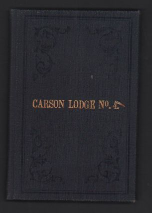 Constitution and By-Laws of Carson Lodge, No. 4, I.O.O.F. of the State of Nevada. Freemasonry
