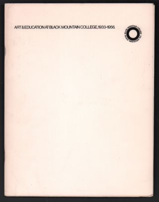 Art and Education at Black Mountain College 1933-1956. Black Mountain College, Daisy B. Thorp...