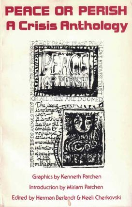 Peace or Perish: A Crisis Anthology. Neeli Cherkovski, Herman Berlandt, Kenneth Patche, Miriam...