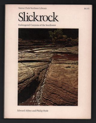 Slickrock: Endangered Canyons of the Southwest. Edward Abbey, Philip Hyde