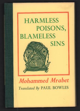 Harmless Poisons, Blameless Sins. Mohammed Mrabet, Paul Bowles