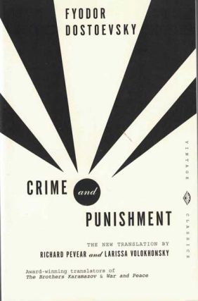 Crime and Punishment: A Novel in Six Parts with Epilogue. Fyodor Dostoevsky, Richard Pevear,...