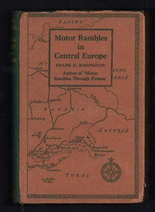 Motor Rambles in Central Europe: Some Descriptions and Some Reflections. Frank C. Rimington