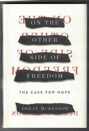 On the Other Side of Freedom: The Case for Hope. DeRay Mckesson
