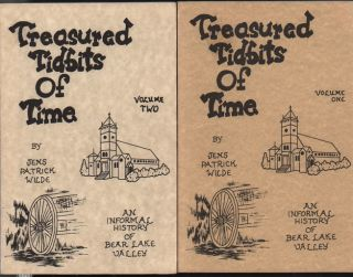 Treasured Tidbits of Time: An Informal History Of Mormon Conquest And Settlement Of The Bear Lake...