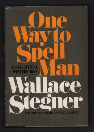 One Way to Spell Man. Wallace Stegner