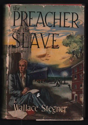 The Preacher and the Slave. Wallace Stegner
