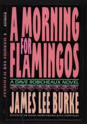 A Morning for Flamingos. James Lee Burke