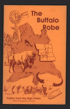The Buffalo Robe: Poetry from the High Plains. Millie Domgaard Jensen