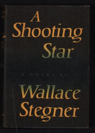 A Shooting Star. Wallace Stegner