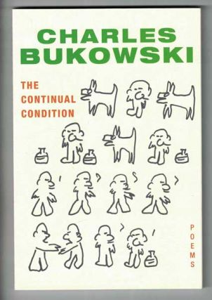 The Continual Condition: Poems. Charles: John Martin Bukowski