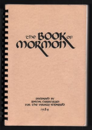 The Book of Mormon. An Account Written by The Hand of Mormon Upon Plates Taken from the Plates of...