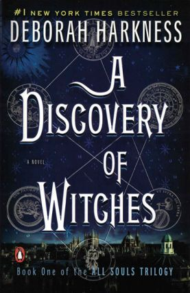 A Discovery of Witches (All Souls Trilogy #1). Deborah Harkness.