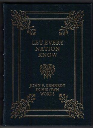 Let Every Nation Know: John F. Kennedy in His Own Words. John F. Kennedy, Robert Dallek, Terry...