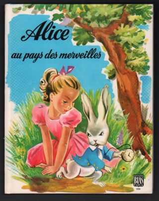 Alice Au Pays Des Merveilles (Alice in Wonderland in French). Lewis Carroll, d'après.