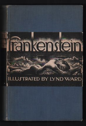 Frankenstein, or The Modern Prometheus. Mary Wollstonecraft Shelley, Lynd Ward