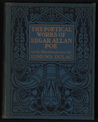 The Poetical Works of Edgar Allan Poe. Edgar Allan Poe, Edmund Dulac