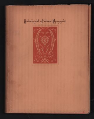 Rubaiyat of Omar Khayyam: The First and Fourth Renderings in English Verse by Edward Fitzgerald...