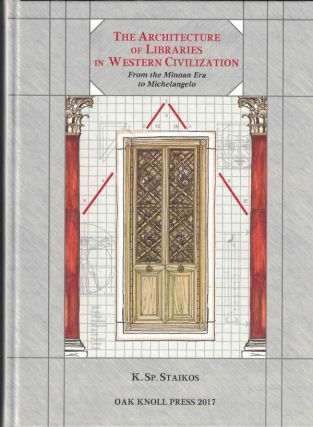The Architecture of Libraries in Western Civilization: From the Minoan Era to Michelangelo. K. Sp...