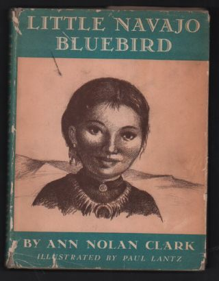 Little Navajo Bluebird. Ann Nolan Clark, Paul Lantz.