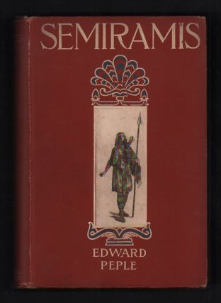 Semiramis: A Tale of Battle and of Love. Edward Peple