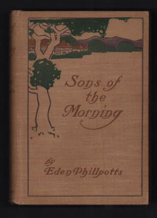 Sons of the Morning. Eden Phillpotts.