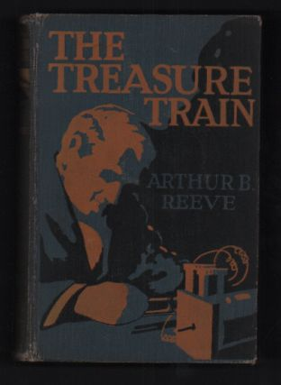 The Treasure-Train: Pan-American Adventures of Craig Kennedy, Scientific Detective, which ultimately take him abroad. Arthur B. Reeve.
