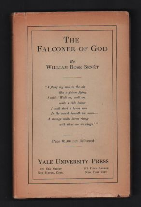 The Falconer of God and Other Poems. William Rose Benet