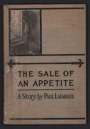 The Sale of an Appetite. Paul Lafargue