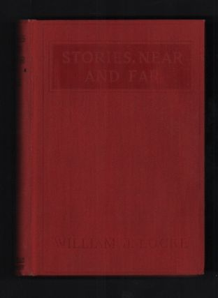 Stories Near and Far. William J. Locke